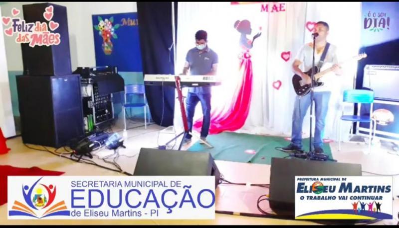 A Prefeitura de Eliseu Martins e Secretaria de Educação promoveram live comemorativa ao Dia das Mães