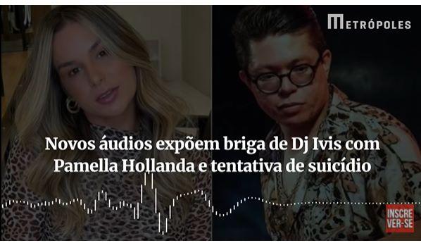 Dj Ivis faz vazar áudios de brigas com Pamela Holanda; Ouça