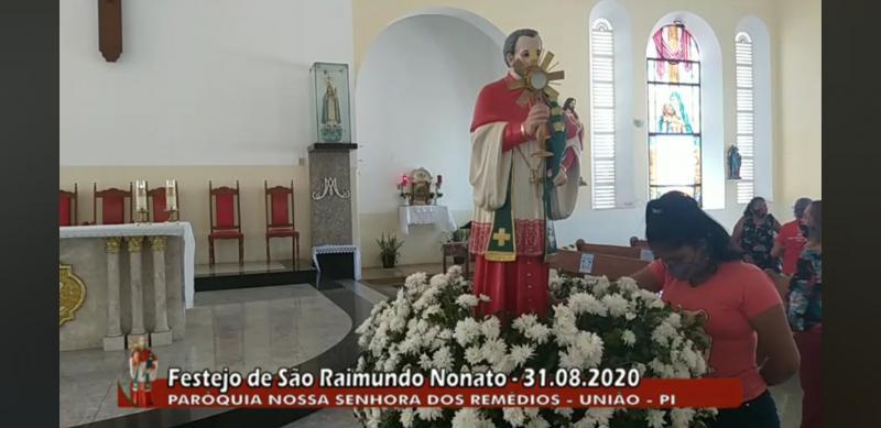 31 de Agosto: União comemora hoje o dia de São Raimundo nonato .